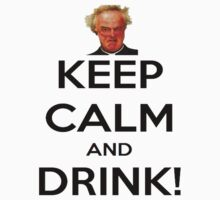 Father Jack. Keep Calm and DRINK! T-Shirt