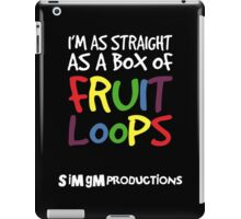 I'm as Straight as a Box of Fruit Loops iPad Case/Skin