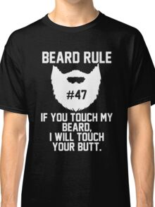 Beard Rule #47 Classic T-Shirt