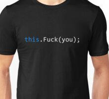this.Fuck(you); (White version) Unisex T-Shirt