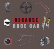 Because Race Car Baby Tee