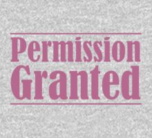 Permission Granted in Pink by MyDayShirts