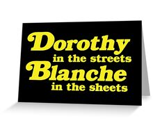 Dorothy In The Streets, Blanche in the Sheets Greeting Card