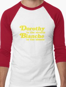 Dorothy In The Streets, Blanche in the Sheets Men's Baseball ¾ T-Shirt
