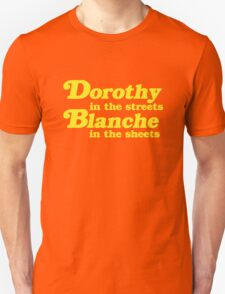 Dorothy In The Streets, Blanche in the Sheets Unisex T-Shirt