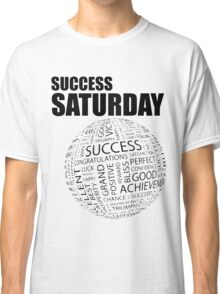 Success Saturday Classic T-Shirt