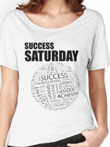 Success Saturday Women's Relaxed Fit T-Shirt