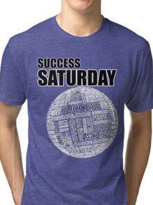 Success Saturday Tri-blend T-Shirt