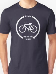 I Ride When I'm Happy (White) T-Shirt