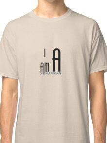 I am a sherlockian Classic T-Shirt