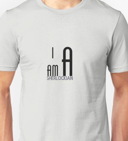 I am a sherlockian Unisex T-Shirt