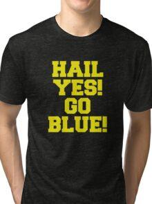 Hail Yes! Go Blue! Tri-blend T-Shirt