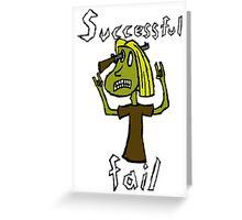 Successful Fail Greeting Card