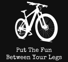 PUT THE FUN BETWEEN YOUR LEGS  by Rob Price