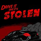 Drive it like it's STOLEN by ThePencilClub