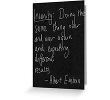 Insanity Einstein Quote Greeting Card