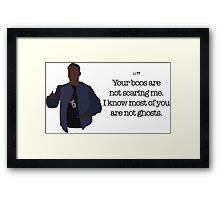 Tracy Jordan Your Boos Are Not Scaring Me Framed Print