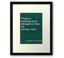 Nothing more deceptive Arthur Conan Doyle quote Framed Print