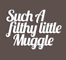 Such A Filthy Little Muggle Baby Tee