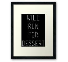 Will Run for Dessert Framed Print