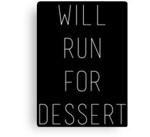 Will Run for Dessert Canvas Print