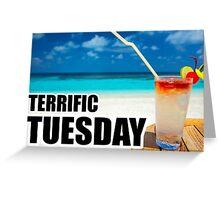 Terrific Tuesday Greeting Card