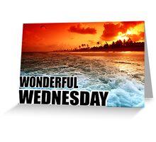 Wonderful Wednesday Greeting Card