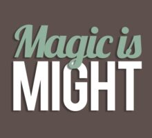 Magic is Might by Articles & Anecdotes