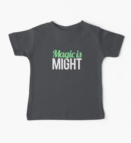 Magic is Might Baby Tee