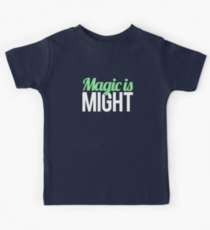 Magic is Might Kids Tee