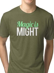 Magic is Might Tri-blend T-Shirt