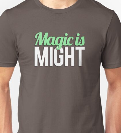 Magic is Might Unisex T-Shirt