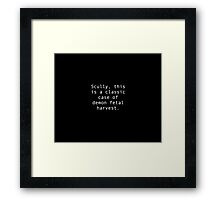 Duh, Scully Framed Print