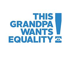 Be This Grandpa! by Australian Marriage Equality