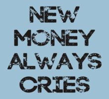 New Money Always Cries One Piece - Short Sleeve