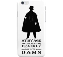 At my age one must frankly not give a damn iPhone Case/Skin