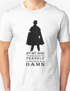 At my age one must frankly not give a damn Unisex T-Shirt