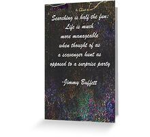 Jimmy Buffett Quote Greeting Card