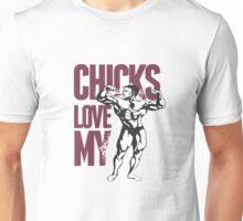 Chicks Love My  Unisex T-Shirt