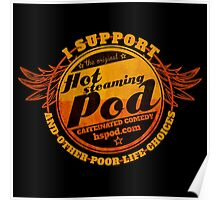 Support The Hot Steaming Pod! Poster