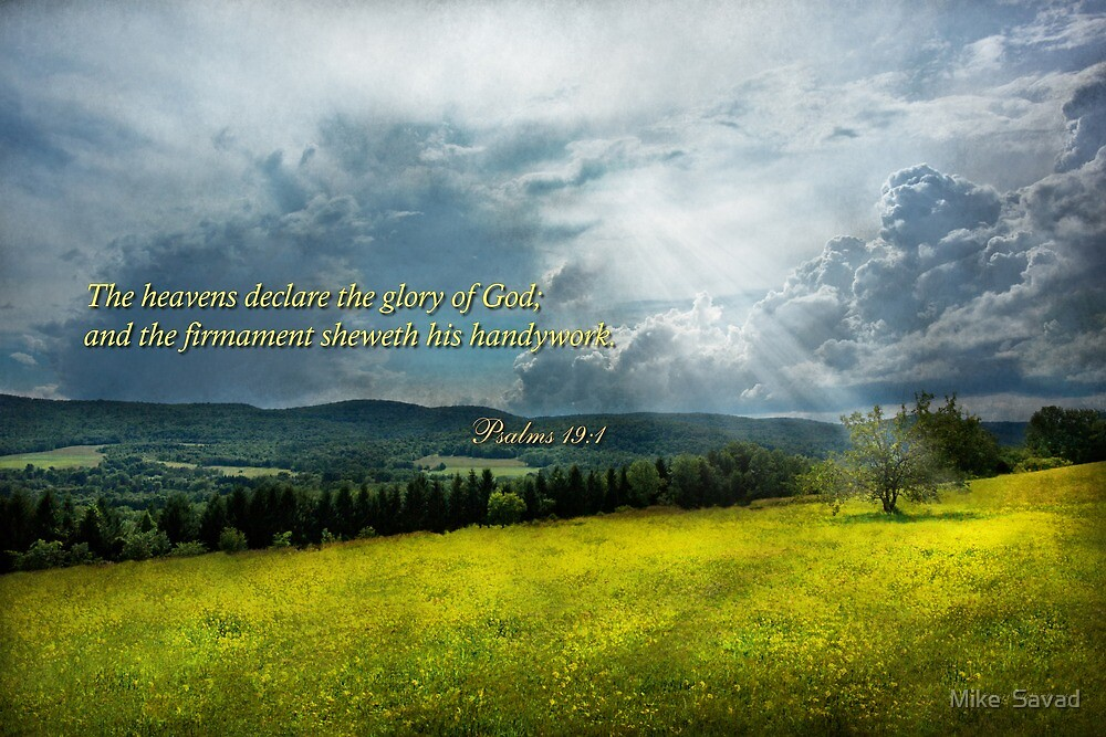 Inspirational - Eternal hope - Psalms 19-1 by Mike  Savad