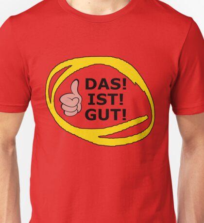 Das Ist Gut Unisex T-Shirt