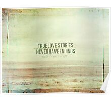 True Love Stories Never Have Endings Poster