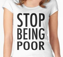 Paris Hilton's 'Stop Being Poor' Tank Women's Fitted Scoop T-Shirt