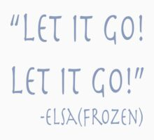 """Let it go!"" by KitKat Lambert"