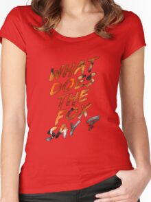 What Does The Fox Say ? Women's Fitted Scoop T-Shirt