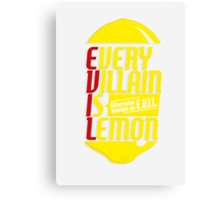 EVERY VILLIAN IS LEMON Canvas Print