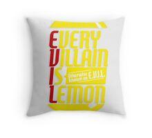 EVERY VILLIAN IS LEMON Throw Pillow