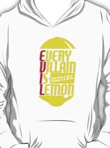 EVERY VILLIAN IS LEMON T-Shirt