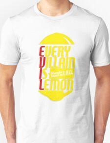 EVERY VILLIAN IS LEMON Unisex T-Shirt